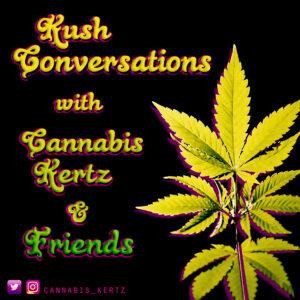 Kush Conversations