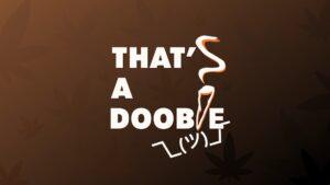 That's a Doobie